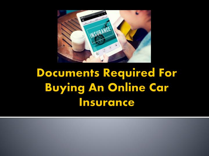 documents required for buying an online car insurance n.
