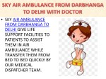 sky air ambulance from darbhanga to delhi give