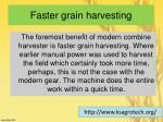 faster grain harvesting