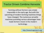 tractor driven combine harveste