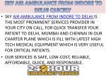 sky air ambulance from indore to delhi