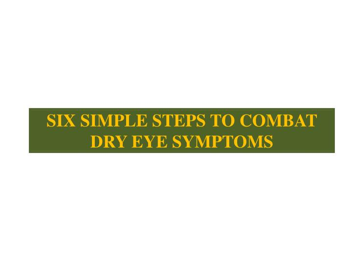 six simple steps to combat dry eye symptoms n.