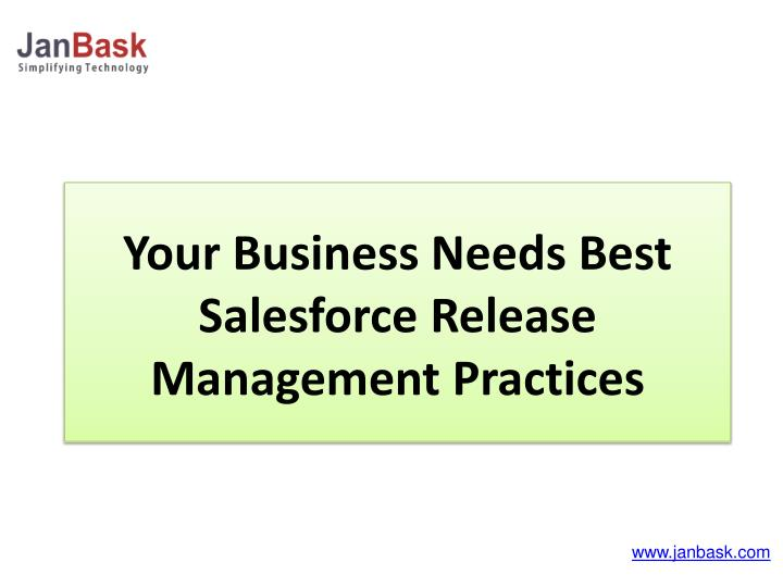 your business needs best salesforce release management practices n.