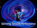 spinning tanuora performance
