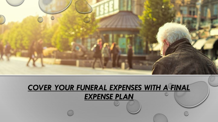 cover your funeral expenses with a final expense n.