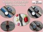 exclusive watches made with natural wood