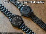 price is not the concern but quality is matter