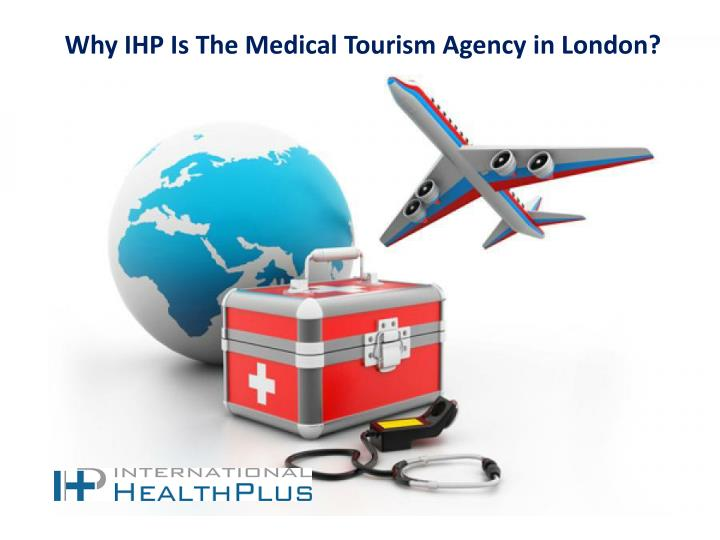 why ihp is the medical tourism agency in london n.