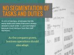 no segmentation of tasks and duties