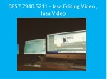 0857 7940 5211 jasa editing video jasa video