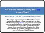 assure your wealth s safety with the assurewealth
