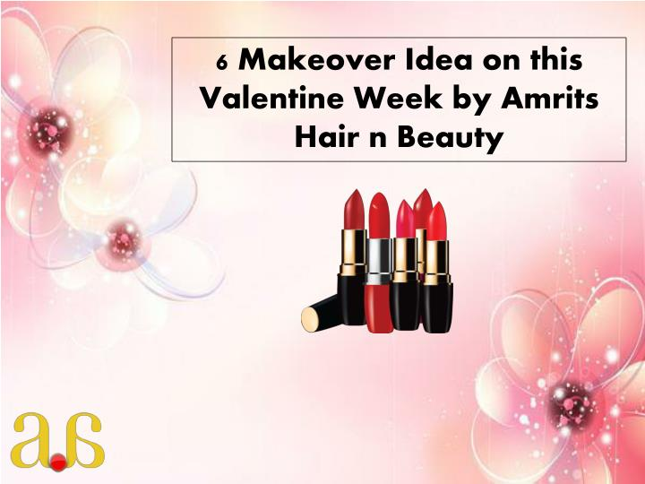 6 makeover idea on this valentine week by amrits n.