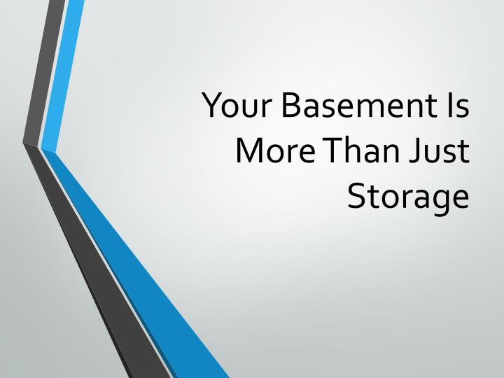 your basement is more than just storage n.