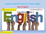 spoken english centre in uttam nagar