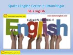 spoken english centre in uttam nagar bels english