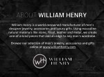william henry is a world renowned manufacturer