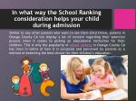 in what way the school ranking consideration helps your child during admission