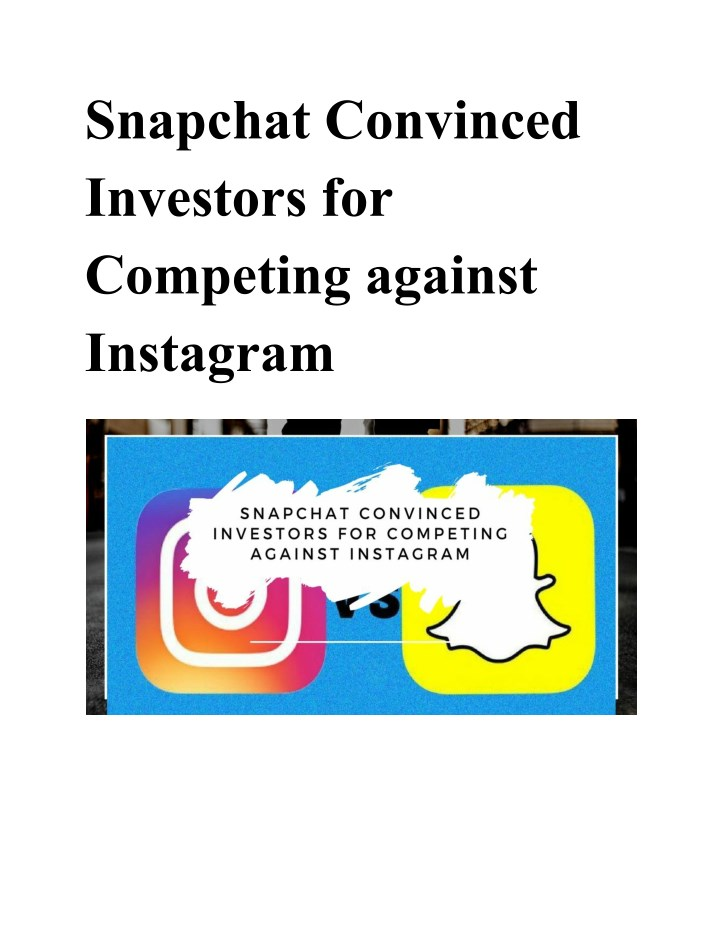 snapchat convinced investors for competing n.