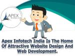 apex infotech india is the home of attractive