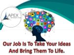 our job is to take your ideas and bring them