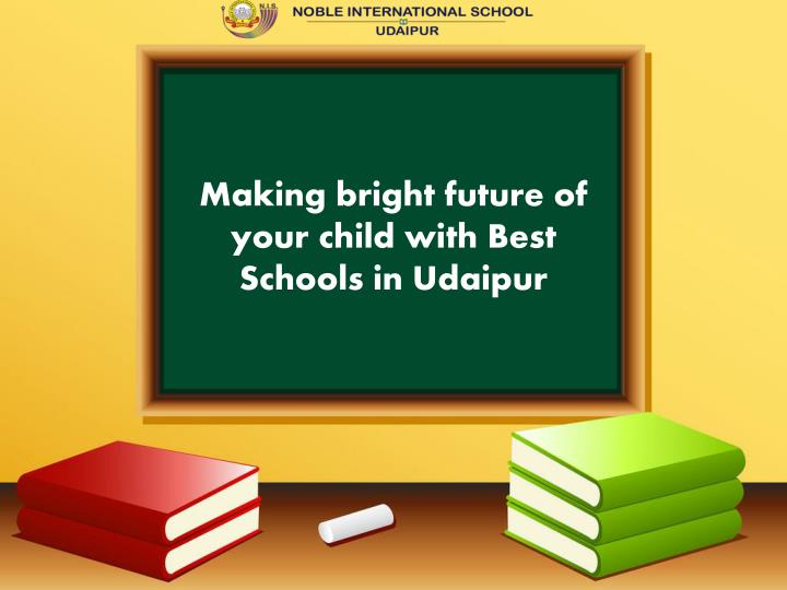 making bright future of your child with best n.
