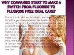 why companies start to make a switch from fluoride to fluoride free oral care