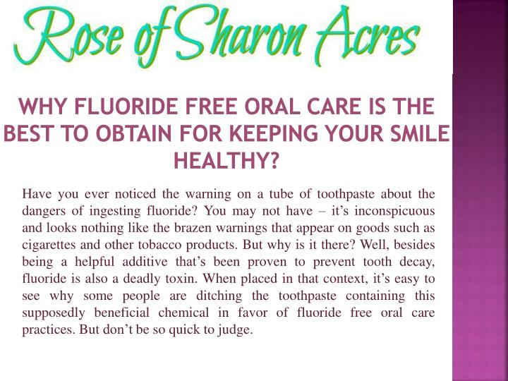 why fluoride free oral care is the best to obtain for keeping your smile healthy n.