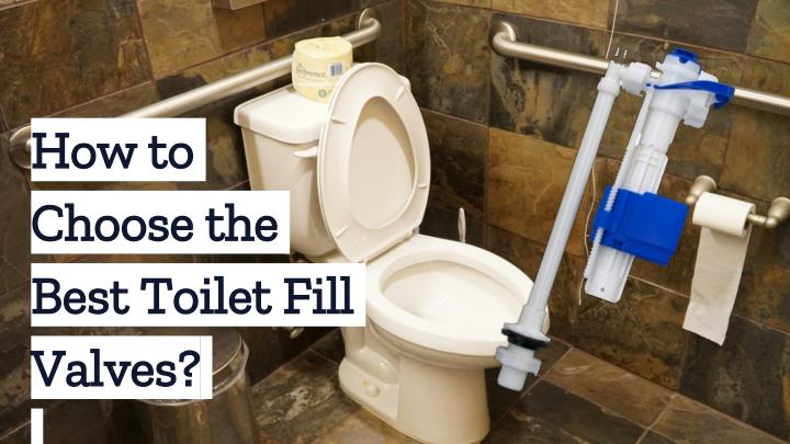 how to choose the best toilet fill valves n.