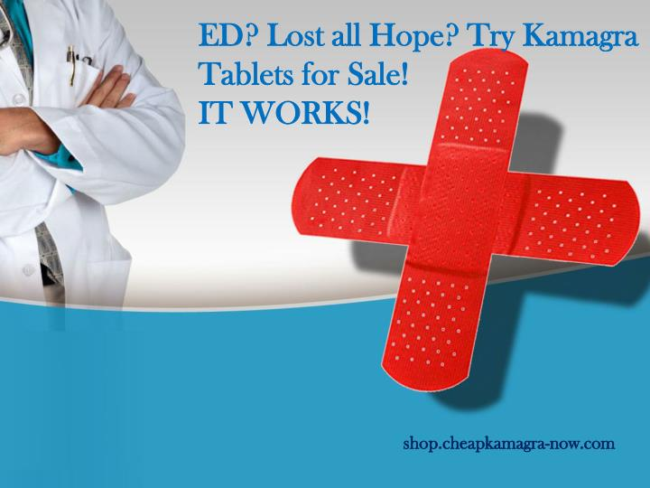 ed lost all hope try kamagra tablets for sale it works n.