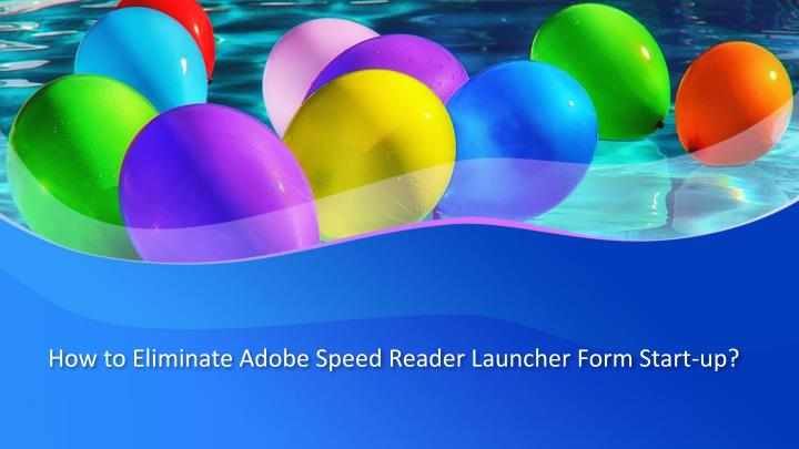 how to eliminate adobe speed reader launcher form start up n.