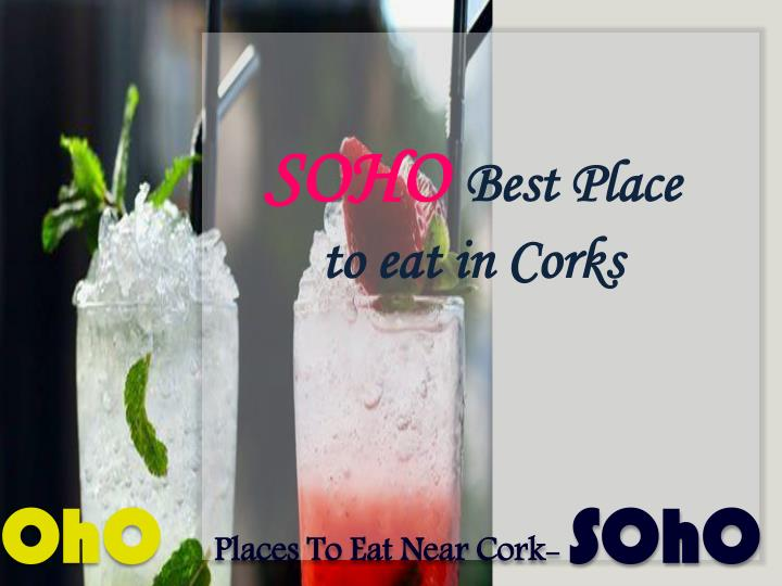 soho best place to eat in corks n.