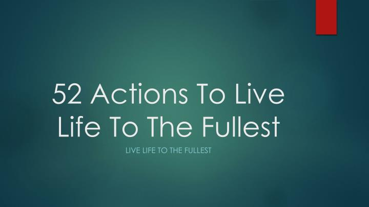 52 actions to live life to the fullest n.