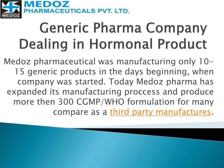 generic pharma company dealing in hormonal p roduct n.