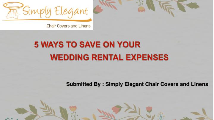 5 ways to save on your wedding rental expenses n.