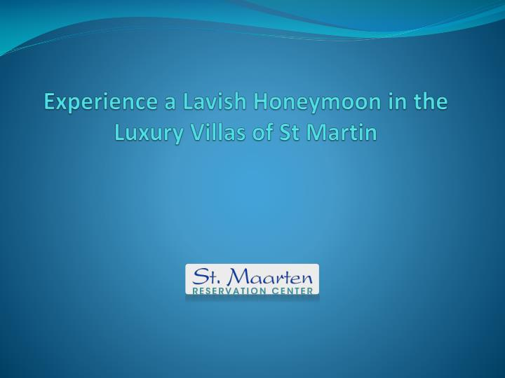 experience a lavish honeymoon in the luxury villas of st martin n.
