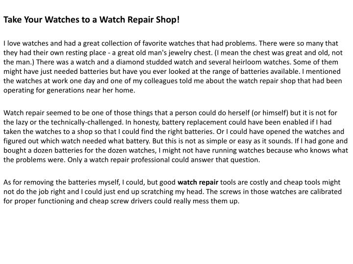take your watches to a watch repair shop i love n.