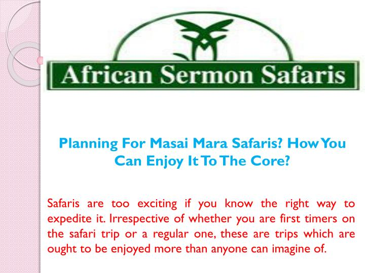 planning for masai mara safaris how you can enjoy it to the core n.