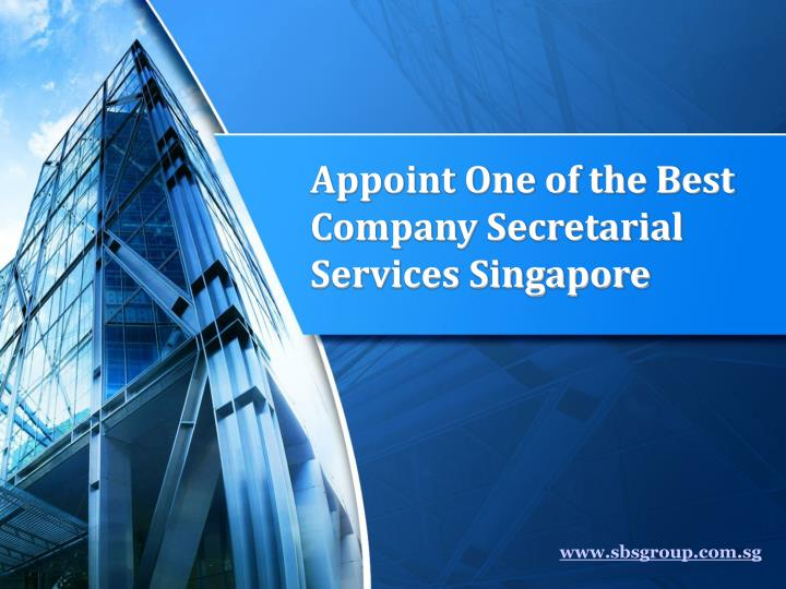 appoint one of the best company secretarial services singapore n.