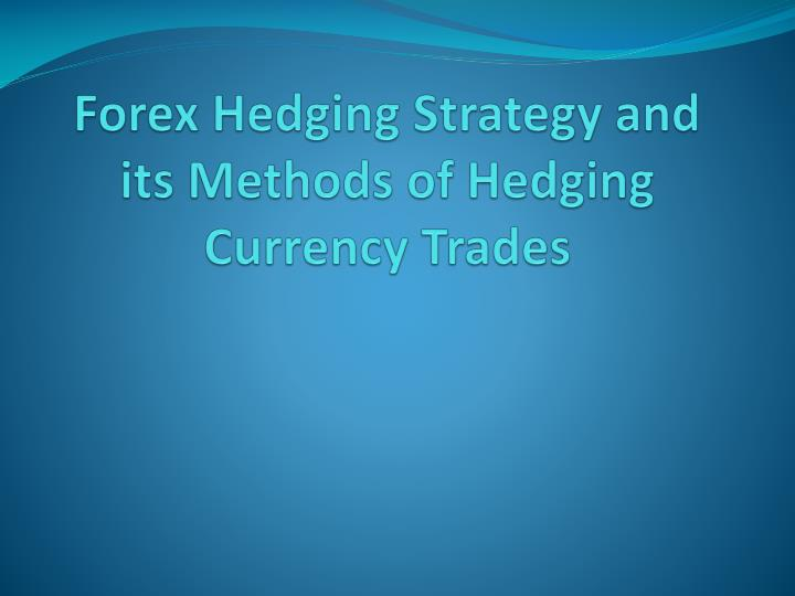 forex hedging strategy and its methods of hedging currency trades n.