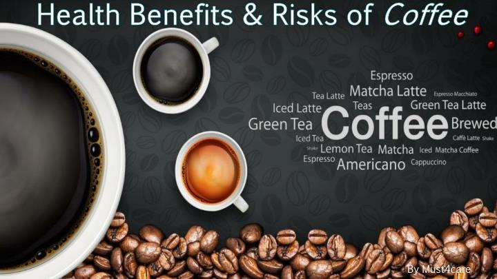 health benefits risks of coffee n.