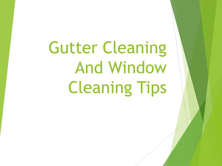 gutter cleaning and window cleaning tips n.