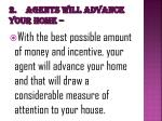 2 agents will advance your home