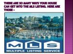 there are so many ways your house can get into the mls listing here are those