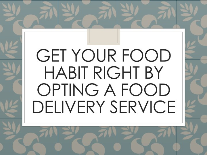 get your food habit right by opting a food n.