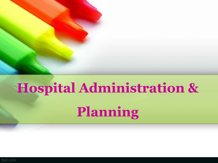 hospital administration planning n.