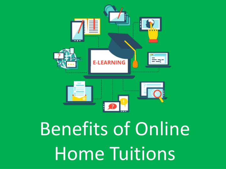 benefits of online home tuitions n.