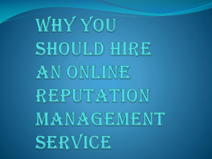 why you should hire an online reputation management service n.