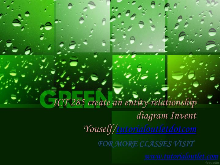 ict 285 create an entity relationship diagram invent youself tutorialoutletdotcom n.