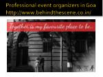 professional event organizers in goa http www behindthescene co in 6