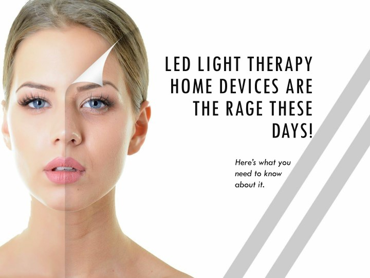 led light therapy home devices are the rage these n.